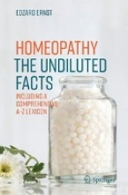 Edzard Ernst Homeopathy - The Undiluted Facts