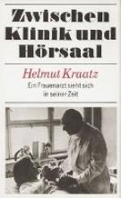 Kraatz, Helmut Zwischen Klinik und Hrsaal