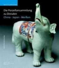 Pietsch, Ulrich Die Porzellansammlung zu Dresden. Meißen - China - Japan