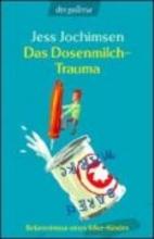 Jochimsen, Jess Das Dosenmilch-Trauma