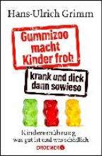 Grimm, Hans-Ulrich Gesundes Essen für unsere Kinder