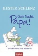 Schlenz, Kester Gute Nacht, Papa!