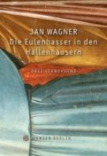 Wagner, Jan Die Eulenhasser in den Hallenhusern