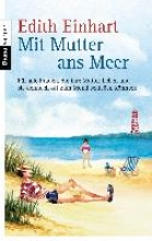 Einhart, Edith Mit Mutter ans Meer