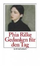 Rilke, Phia Gedanken fr den Tag