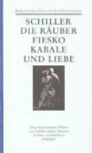 Schiller, Friedrich von Die Räuber Fiesko Kabale und Liebe