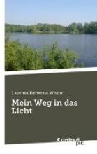 White, Lavinia Rebecca Mein Weg in das Licht