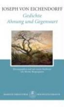 Eichendorff, Joseph von Gedichte. Ahnung und Gegenwart