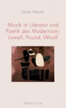 Fekadu, Sarah Musik in Literatur und Poetik des Modernism: Lowell, Pound, Woolf