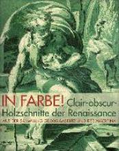 Gnann, Achim In Farbe! Clair-obscur-Holzschnitte der Renaissance aus der Sammlung Baselitz und der Albertina