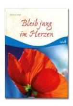 Abeln, Reinhard Bleib jung im Herzen