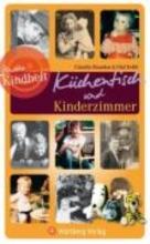 Brandau, Claudia Unsere Kindheit: Kchentisch und Kinderzimmer