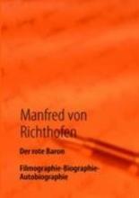 Richthofen, Manfred von Der rote Baron