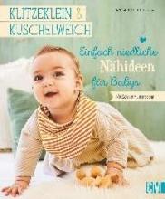 Gulden, Anja klitzeklein & kuschelweich - Einfach niedliche Nähideen für Babys
