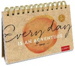 Every day is an adventure 2017