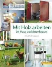 Jeppsson, Anna Mit Holz arbeiten im Haus und drumherum