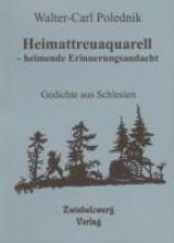 Polednik, Walter C Heimattreuaquarell - heimende Erinnerungsandacht