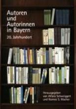 Autoren und Autorinnen in Bayern. 20. Jahrhundert