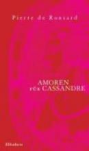 Ronsard, Pierre de Amoren für Cassandre