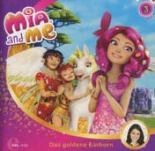 Mia and Me 03. Das goldene Einhorn