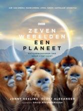 David Attenborough Jonny Keeling  Scott Alexander, Zeven Werelden, Een Planeet