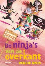 Reggie Naus , De piraten van Hiernaast: De ninja`s van de overkant