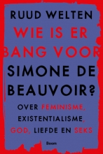 Ruud Welten , Wie is er bang voor Simone de Beauvoir?