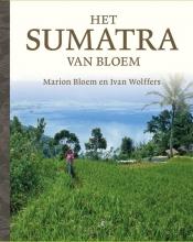 Marion  Bloem, Ivan  Wolffers Het Sumatra van Bloem