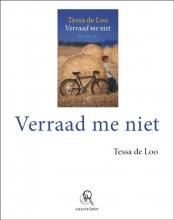 Tessa de Loo Verraad me niet (grote letter) - POD editie