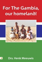 Henk  Meeuwis For The Gambia, our homeland