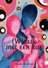 Marjolijn  Keersebilck (W)raak met een kus