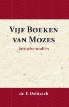 J.J. van Toorenenbergen Franz Delitzsch, Kritische Studiën over de Vijf Boeken van Mozes