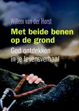 Willem van der Horst , Met beide benen op de grond