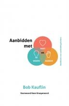 Bob Kauflin , Aanbidden met hart, hoofd en handen