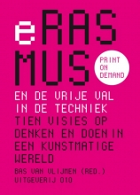 Bas van Vlijmen Erasmus en de vrije val in de techniek
