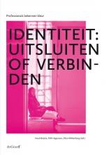 , Identiteit: uitsluiten of verbinden