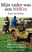 Elmer den Braber Mijn vader was een NSB`er