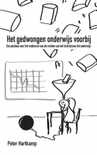 Peter  Hartkamp Het gedwongen onderwijs voorbij