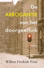 Willem Frederik  Erné De arrogantie van het doorgeefluik
