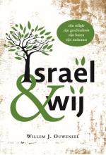 Willem J. Ouweneel , Israël & wij