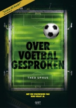 Theo Uphus , Over voetbal gesproken