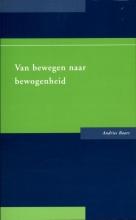 Andries  Baart Van bewegen naar bewogenheid