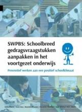 Anita  Blonk, Trees  Das, Mariette   Haasen, Hanneke  Hoetmer SWPBS:schoolbreed gedragsvraagstukken aanpakken in het voortgezet onderwijs