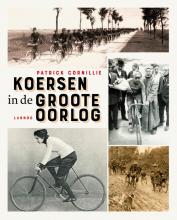 Patrick  Cornillie Koersen in de Groote Oorlog