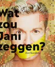 Jani Kazaltzis , Wat zou Jani zeggen?