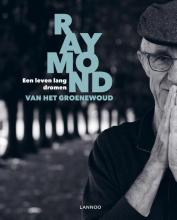 Raymond van het Groenewoud , Een leven lang dromen