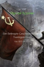Marcel  Kramer Een Beknopte Geschiedenis van de Twintigste Eeuw
