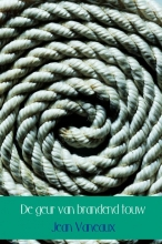 Jean  Vaneaux De geur van brandend touw