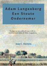Jaap C. Riemens , Adam langenberg een stoute ondernemer