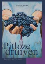 Van Urk Riekelt , Pitloze Druiven